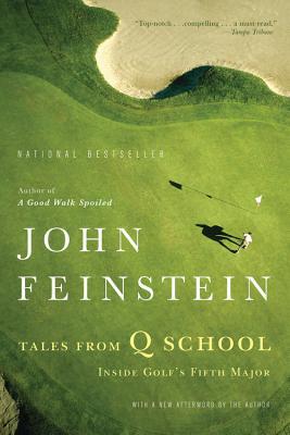 Tales from Q School: Inside Golf's Fifth Major - Feinstein, John
