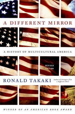 A Different Mirror: A History of Multicultural America - Takaki, Ronald