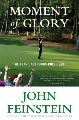 Moment of Glory: The Year Underdogs Ruled Golf - Feinstein, John