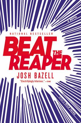 Beat the Reaper - Bazell, Josh