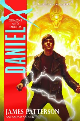 Daniel X: Demons and Druids - Patterson, James, and Sadler, Adam