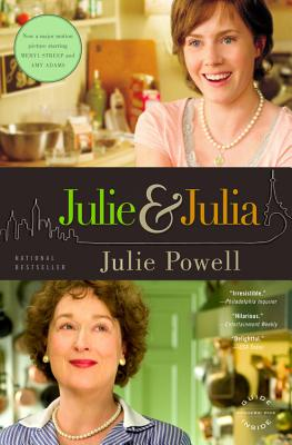 Julie and Julia: My Year of Cooking Dangerously - Powell, Julie