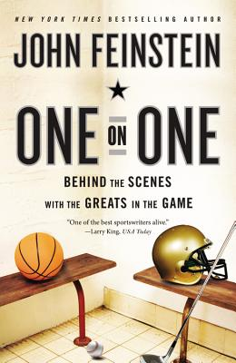 One on One: Behind the Scenes with the Greats in the Game - Feinstein, John