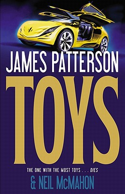 Toys - Patterson, James, and McMahon, Neil