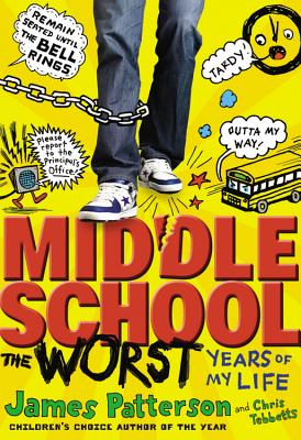 Middle School, the Worst Years of My Life - Patterson, James