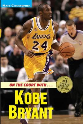 On the Court with Kobe Bryant - Christopher, Matt, and Stout, Glenn