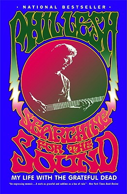 Searching for the Sound: My Life with the Grateful Dead - Lesh, Phil