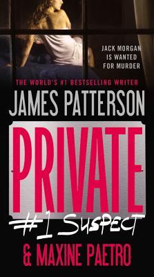Private: #1 Suspect - Patterson, James, and Paetro, Maxine