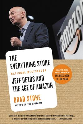 The Everything Store: Jeff Bezos and the Age of Amazon - Stone, Brad