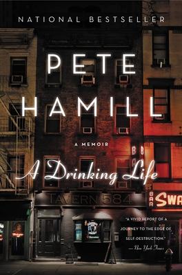 A Drinking Life: A Memoir - Hamill, Pete, Mr.