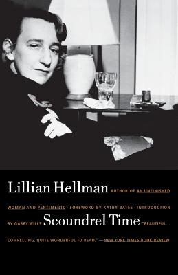 Scoundrel Time - Hellman, Lillian, and Bates, Kathy, and Wills, Garry (Introduction by)