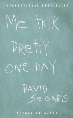 Me Talk Pretty One Day (International Mass Market) - Sedaris, David
