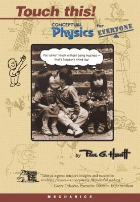 Touch This! Conceptual Physics for Everyone - Hewitt, Paul G
