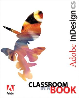 Adobe Indesign CS Classroom in a Book - Adobe Creative Team, Sandee, and Adobe Creative Team, Unknown, and Adobe Creative Team, Kordes