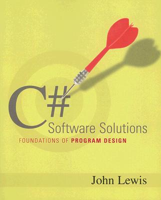 C# Software Solutions: Foundations of Program Design - Lewis, John