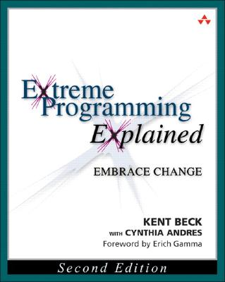 Extreme Programming Explained: Embrace Change - Beck, Kent, and Andres, Cynthia