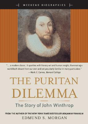 The Puritan Dilemma - Morgan, Edmund S, Professor
