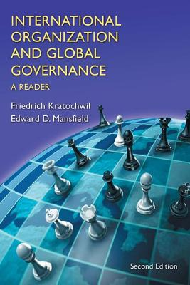 International Organization and Global Governance: A Reader - Mansfield, Edwards D, and Kratochwil, Friedrich