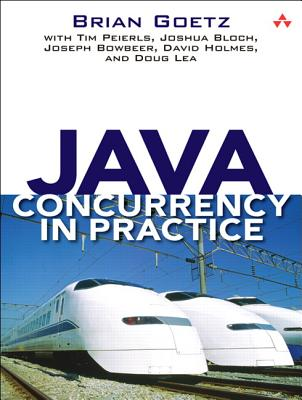 Java Concurrency in Practice - Goetz, Brian, and Bowbeer, Joseph, and Peierls, Tim