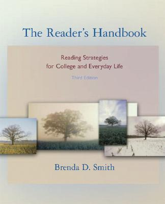 The Reader's Handbook: Reading Strategies for College and Everyday Life - Smith, Brenda D