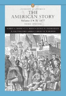 The American Story, Volume I - Divine, Robert, and Breen, Tim, and Frederickson, George