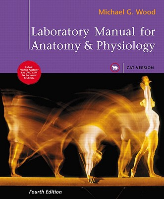 Laboratory Manual for Anatomy &Physiology, Cat Version - Wood, Michael G, and Wood