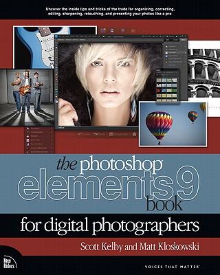 The Photoshop Elements 9 Book for Digital Photographers - Kelby, Scott, and Kloskowski, Matt