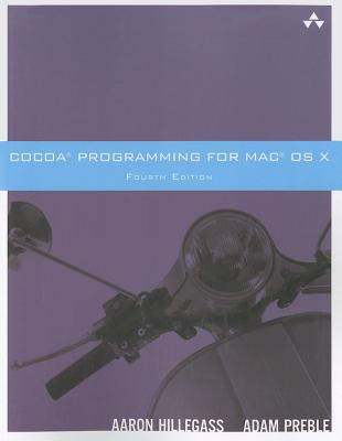 Cocoa Programming for Mac OS X - Hillegass, Aaron, and Preble, Adam