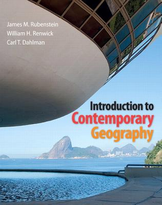 Introduction to Contemporary Geography - Rubenstein, James M., and Renwick, William H., and Dahlman, Carl T.