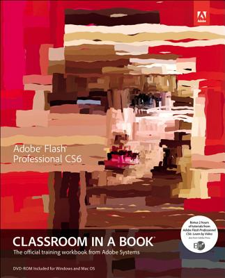 Adobe Flash Professional CS6 Classroom in a Book - Adobe Creative Team (Creator)