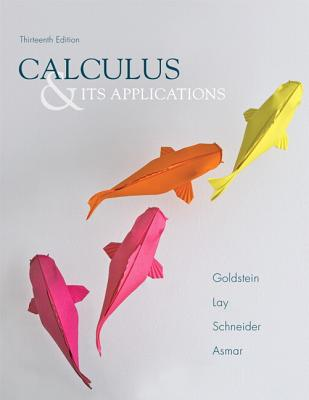 Calculus & Its Applications - Goldstein, Larry J, and Lay, David C, and Schneider, David I