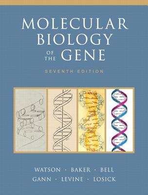 Molecular Biology of the Gene with Student Access Code Card - Watson, James D, PH.D., and Baker, Tania A, and Bell, Stephen P