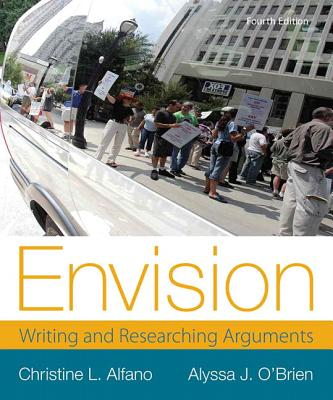 Envision: Writing and Researching Arguments - Alfano, Christine L, and O'Brien, Alyssa
