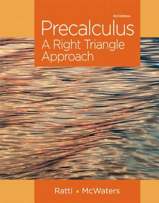 Precalculus: A Right Triangle Approach - Ratti, Jogindar, and McWaters, Marcus S.
