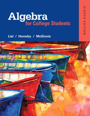 Algebra for College Students - Lial, Margaret L, and Hornsby, John E, and McGinnis, Terry