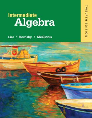 Intermediate Algebra - Lial, Margaret L, and Hornsby, John E, and McGinnis, Terry