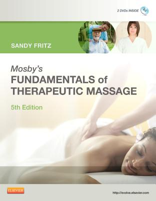 Mosby's Fundamentals of Therapeutic Massage - Fritz, Sandy