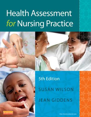 Health Assessment for Nursing Practice - Wilson, Susan F, and Giddens, Jean Foret