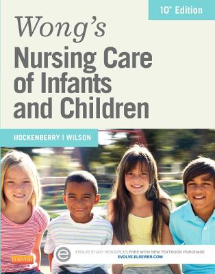 Wong's Nursing Care of Infants and Children - Hockenberry, Marilyn J, and Wilson, David