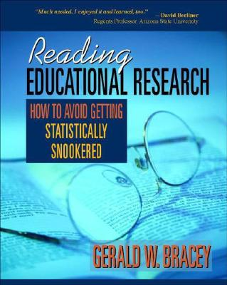 Reading Educational Research: How to Avoid Getting Statistically Snookered - Bracey, Gerald W, and Mathews, Jay (Foreword by)