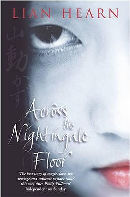 Across the Nightingale Floor: Tales of the Otori - Hearn, Lian
