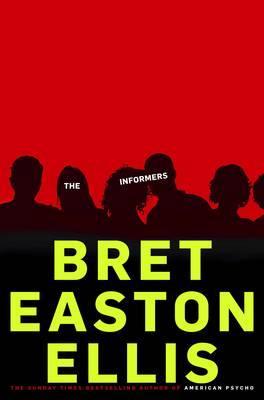 The Informers - Ellis, Bret Easton