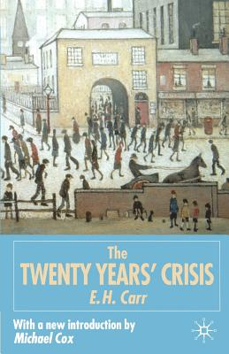 The Twenty Years' Crisis 1919-1939: An Introduction to the Study of International Relations - Carr, Edward Hallett, and Cox, Michael (Editor)