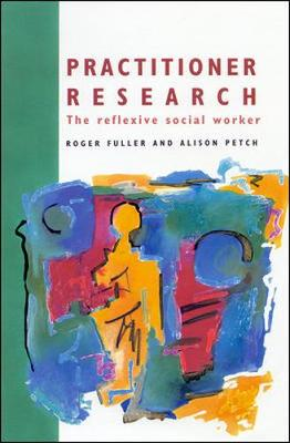 Practitioner Research - Fuller, Roger, and Fuller