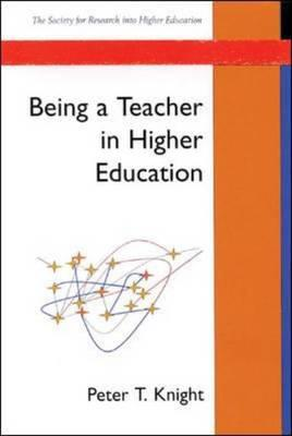 Being a Teacher in Higher Education - Knight, Peter, and Knight Peter