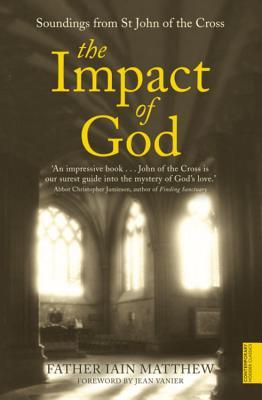 The Impact of God Soundings from St. John of the Cross - Matthew, Iain, and Vanier, Jean