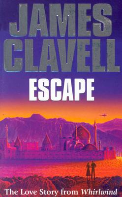 """Escape: The Love Story from """"Whirlwind"""" - Clavell, James"""