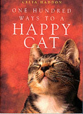 One Hundred Ways to a Happy Cat - Haddon, Celia