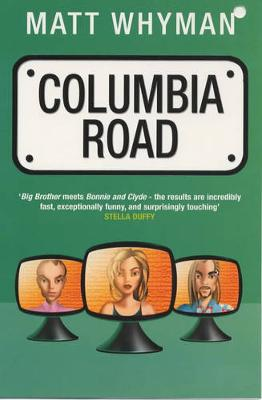 Columbia Road - Whyman, Matthew