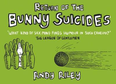Return of the Bunny Suicides - Riley, Andy